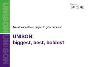 An evidencedriven project to grow our union UNISON