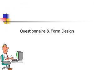 Questionnaire Form Design 10 2 Questionnaire Definition n
