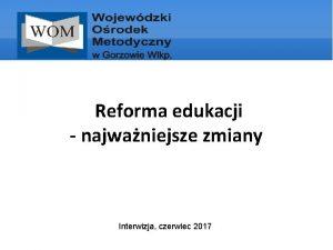 Reforma edukacji najwaniejsze zmiany Interwizja czerwiec 2017 Zmiany
