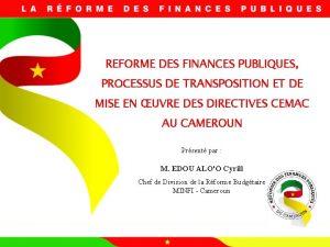 REFORME DES FINANCES PUBLIQUES PROCESSUS DE TRANSPOSITION ET