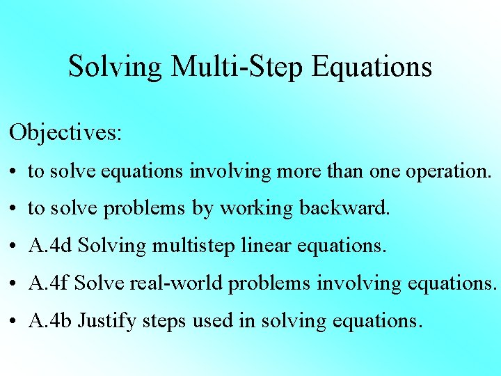 Solving MultiStep Equations Objectives to solve equations involving