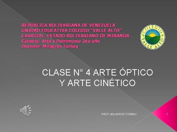 REPBLICA BOLIVARIANA DE VENEZUELA UNIDAD EDUCATIVA COLEGIO VALLE