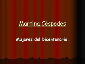Martina Cspedes Mujeres del bicentenario Quin era Martina