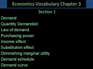 Economics Vocabulary Chapter 3 Section 1 Demand Quantity