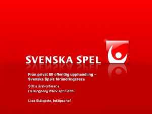 Frn privat till offentlig upphandling Svenska Spels frndringsresa