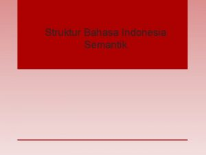 Struktur Bahasa Indonesia Semantik Hakikat Semantik Semantik berasal