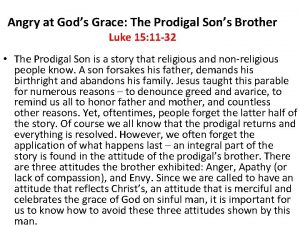 Angry at Gods Grace The Prodigal Sons Brother