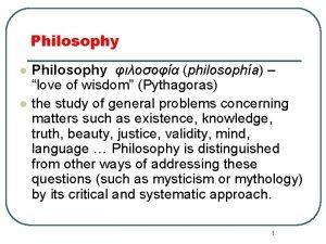 Philosophy l l Philosophy philosopha love of wisdom