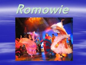 Romowie Romowie w jzyku romskim Roma Nard pochodzenia
