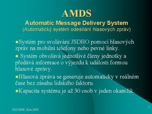 AMDS Automatic Message Delivery System Automatick systm odesln