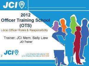 2012 Officer Training School OTS Local Officer Roles