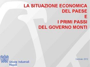 LA SITUAZIONE ECONOMICA DEL PAESE E I PRIMI