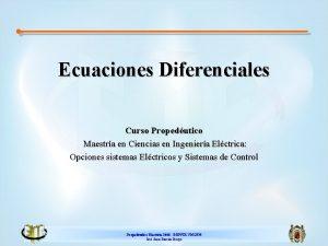 Ecuaciones Diferenciales Curso Propedutico Maestra en Ciencias en