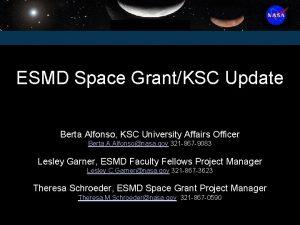 ESMD Space GrantKSC Update Berta Alfonso KSC University