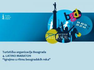 Turistika organizacija Beograda 4 LATINO MARATON Igrajmo u