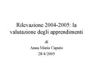 Rilevazione 2004 2005 la valutazione degli apprendimenti di