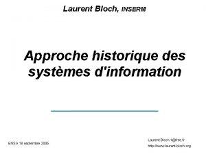 Laurent Bloch INSERM Approche historique des systmes dinformation