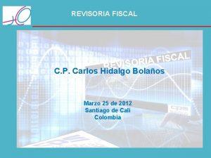 REVISORIA FISCAL C P Carlos Hidalgo Bolaos Marzo
