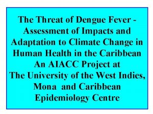 The Threat of Dengue Fever Assessment of Impacts