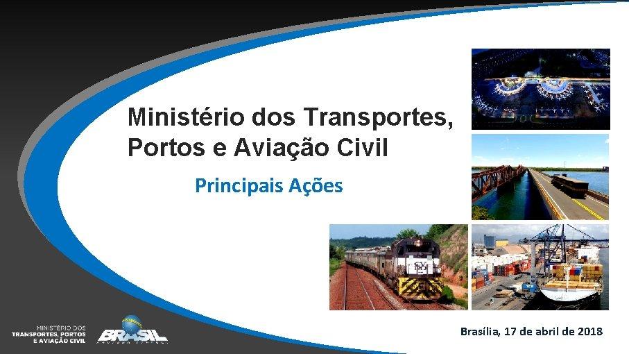 Ministrio dos Transportes Portos e Aviao Civil Principais
