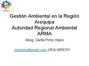 Gestin Ambiental en la Regin Arequipa Autoridad Regional