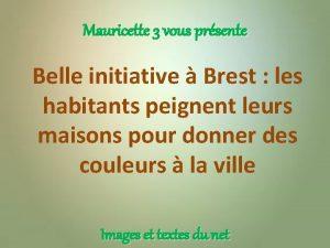 Mauricette 3 vous prsente Belle initiative Brest les