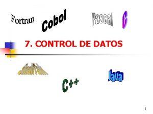7 CONTROL DE DATOS 1 Conceptos Bsicos Alcance