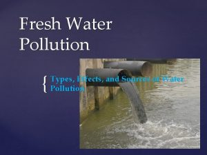 Fresh Water Pollution Types Effects and Sources of