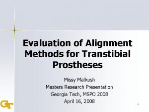 Evaluation of Alignment Methods for Transtibial Prostheses Missy