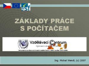 ZKLADY PRCE S POTAEM Ing Michal Wendl c