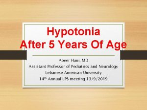 Hypotonia After 5 Years Of Age Abeer Hani