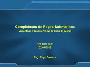 Completao de Poos Submarinos Viso Geral e Cenrio