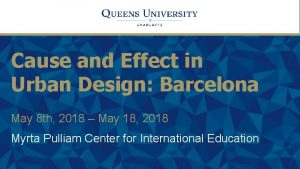 Cause and Effect in Urban Design Barcelona May