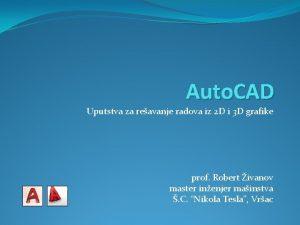 Auto CAD Uputstva za reavanje radova iz 2