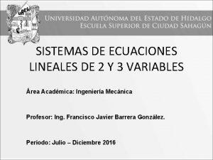 SISTEMAS DE ECUACIONES LINEALES DE 2 Y 3