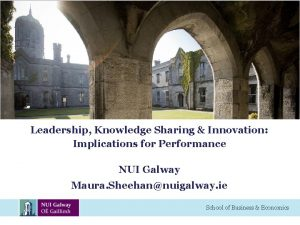 Leadership Knowledge Sharing Innovation Implications for Performance NUI