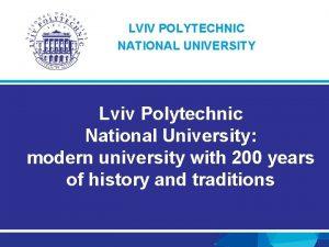 LVIV POLYTECHNIC NATIONAL UNIVERSITY Lviv Polytechnic National University