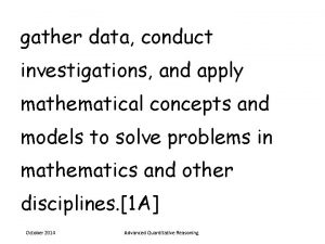 gather data conduct investigations and apply mathematical concepts