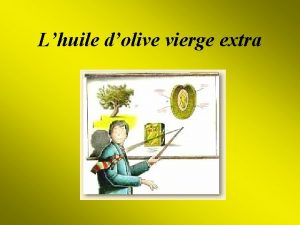 Lhuile dolive vierge extra Lhuile dolive extra vierge