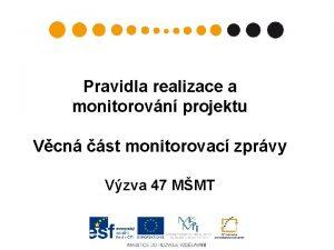 Pravidla realizace a monitorovn projektu Vcn st monitorovac