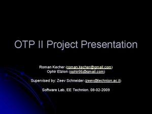 OTP II Project Presentation Roman Kecher roman kechergmail