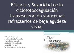 Eficacia y Seguridad de la ciclofotocoagulacin transescleral en
