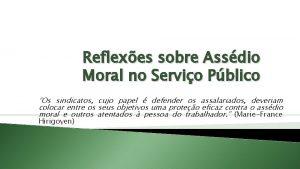 Reflexes sobre Assdio Moral no Servio Pblico Os