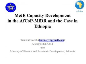 ME Capacity Development in the Af Co PMf