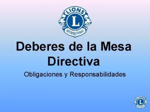 Deberes de la Mesa Directiva Obligaciones y Responsabilidades