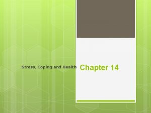 Stress Coping and Health Chapter 14 The Relationship