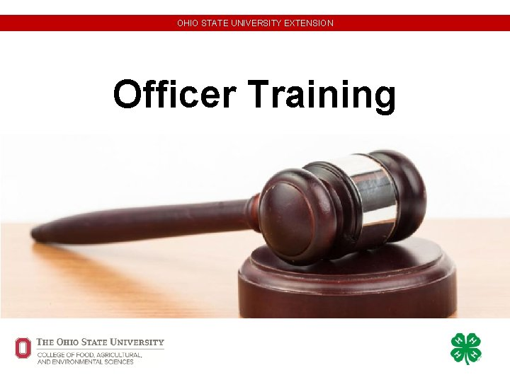 OHIO STATE UNIVERSITY EXTENSION Officer Training OHIO STATE
