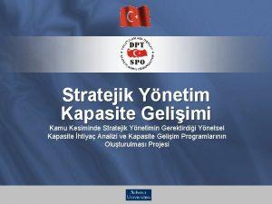 Stratejik Ynetim Kapasite Geliimi Kamu Kesiminde Stratejik Ynetimin