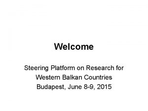 Welcome Steering Platform on Research for Western Balkan