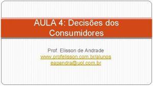 AULA 4 Decises dos Consumidores Prof Elisson de